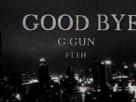 [ເນື້ອເພງ – ຟັງເພງ] GOOD BYE – G-gun (feat. EH)