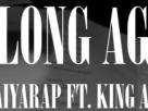 [ເນື້ອເພງ – ຟັງເພງ] LONG AGO – MAIYARAP FEAT. KING AGLET